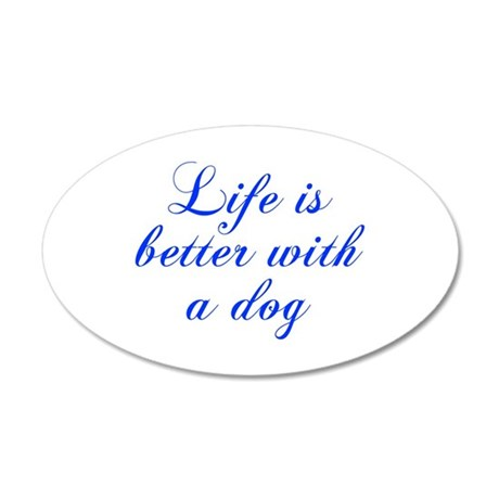 Life is better with a dog-Cho blue Wall Decal