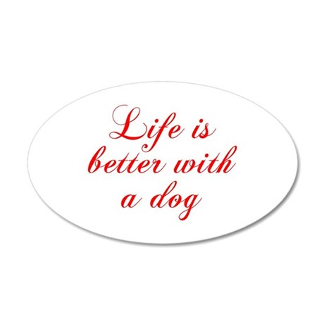 Life is better with a dog-Cho red Wall Decal