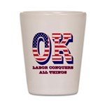 Oklahoma OK Labor Conquers All Things Shot Glass