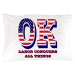 Oklahoma OK Labor Conquers All Things Pillow Case