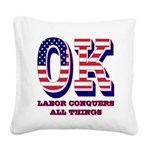 Oklahoma OK Labor Conquers Al Square Canvas Pillow