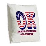 Oklahoma OK Labor Conquers All Burlap Throw Pillow