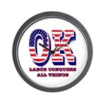 Oklahoma OK Labor Conquers All Things Wall Clock