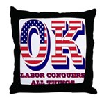 Oklahoma OK Labor Conquers All Things Throw Pillow