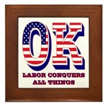 Oklahoma OK Labor Conquers All Things Framed Tile