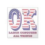 Oklahoma OK Labor Conquers Square Sticker 3