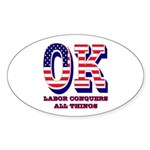 Oklahoma OK Labor Conquers All Thin Sticker (Oval)