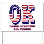 Oklahoma OK Labor Conquers All Things Yard Sign