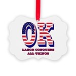 Oklahoma OK Labor Conquers All Th Picture Ornament