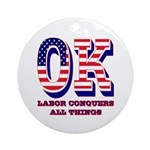 Oklahoma OK Labor Conquers All Th Ornament (Round)