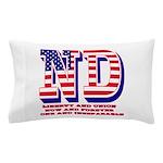 North Dakota ND Liberty And Union Now Pillow Case
