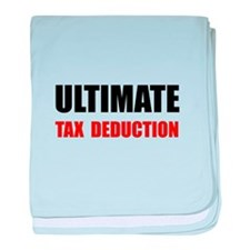 Ultimate Tax Deduction baby blanket