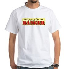 Wired for Danger White T-shirt