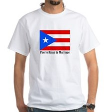 Puerto Rican by Marriage White T-shirt