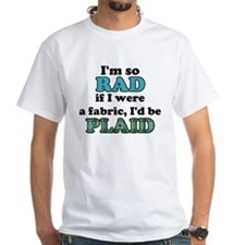 I'm So Rad... White T-shirt