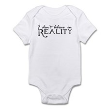 I Don't Believe in Reality Infant Bodysuit