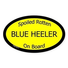 Spoiled Blue Heeler On Board Oval Decal