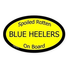 Spoiled Blue Heelers On Board Oval Decal