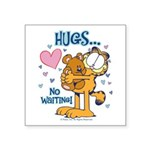 Hugs...No Waiting! Square Sticker 3