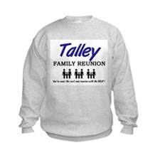 Talley Family Reunion Sweatshirt