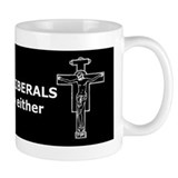 &quot;They didn't like liberals...&quot; Classic Mug