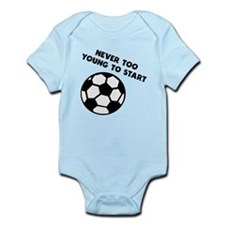 Never Too Young To Start Soccer Body Suit
