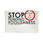 stopfundingfoolishness Magnets