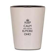 Keep calm we live in Elmore Ohio Shot Glass