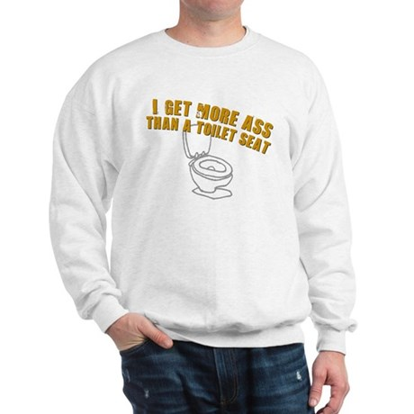 More Ass Than A Toilet Seat Sweatshirt