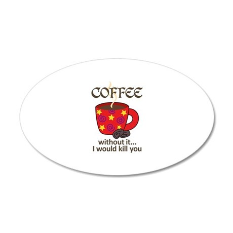 WITHOUT COFFEE Wall Decal