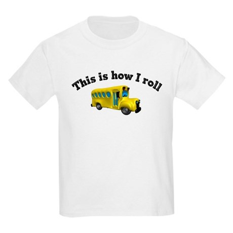 This is how I roll Kids Light T-Shirt