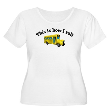 This is how I roll Women's Plus Size Scoop Neck T-