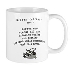 Small Mug that Explains What Writers Do All Day