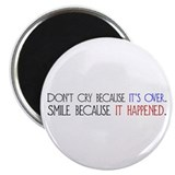 Smile Because it Happened Magnet