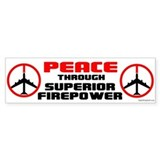 Peace Through Superior Firepower II Bumper Stickers