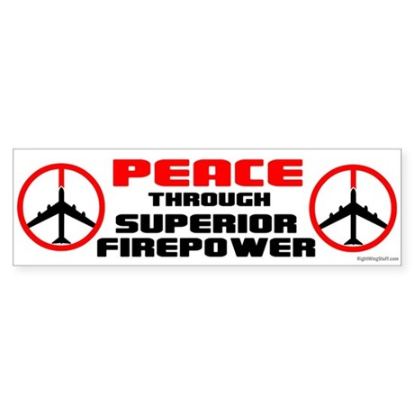 Peace Through Superior Firepower Ii Bumper Sticker By