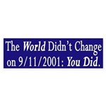 The World Didn't Change 9/11 (sticker)