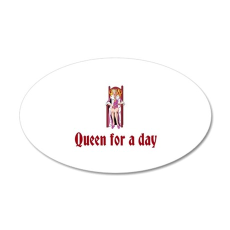 Queen For A Day 20x12 Oval Wall Decal