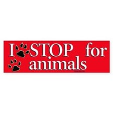 I stop for animals Bumper Car Sticker