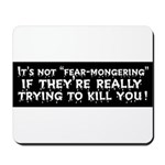 Not Fear-Mongering Mousepad