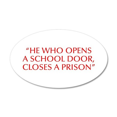 He who opens a school door closes a prison-Opt red Wall Decal