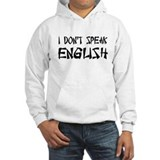 'I Don't Speak English' Jumper Hoody