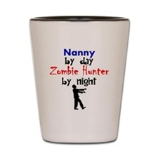 Nanny By Day Zombie Hunter By Night Shot Glass