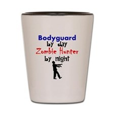 Bodyguard By Day Zombie Hunter By Night Shot Glass