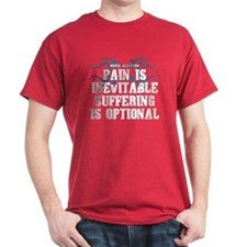 Pain is Inevitable Quote T-Shirt