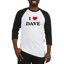 I Love DAVE Baseball Jersey