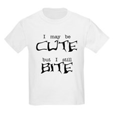 I May Be Cute T-Shirt