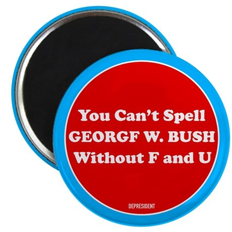 "Spell George Bush with FU 2.25"" Magnet (100 pack)"