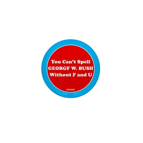 Spell George Bush with FU Mini Button (100 pack)