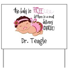 Personalized Funny Gynecologists Yard Sign